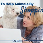 Do you know you can help pets by shopping? See how easy it is.