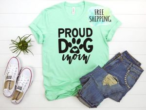 Proud Dog Mom T-shirt by mhuglife on Etsy