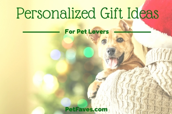 Pet Faves | Pet Lover Gifts That Have A Personal Touch | The good thing about pet parents is you know what 1 of the great loves in their life is- their pet. That love can be a great inspiration when buying them a gift. It gives you the chance to add that extra personal touch by buying personalized pet gifts.