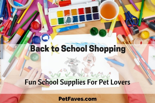You get the list of back to school supplies- pencils, erasers, ruler, etc. Same ole supplies, but they don't have to be the same ole boring supplies. Jazz it up! Get supplies that a pet lover will be happy to pull out and use. like these featured by Pet faves.