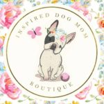 For The Dog Moms- Inspired Dog Mom Boutique Savings